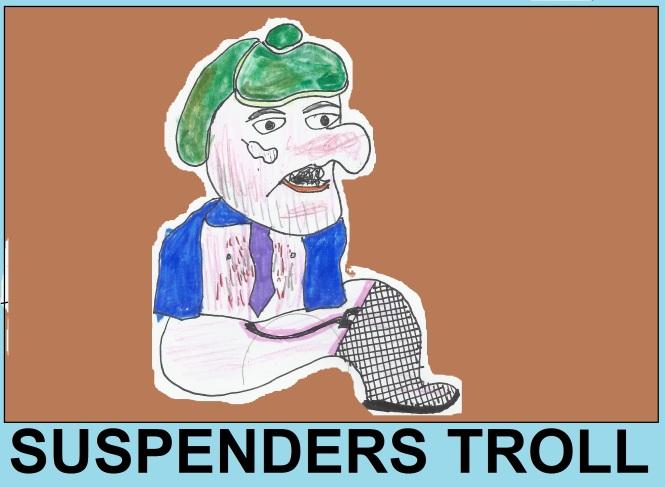 Suspenders Troll